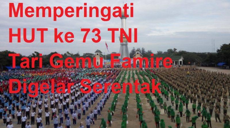 Memperingati HUT ke 73 TNI, Tari Gemu Famire Digelar Serentak