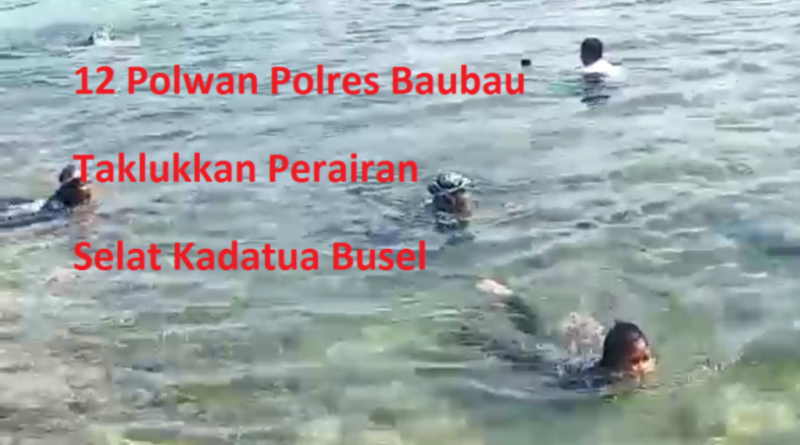 Video, 12 Polwan Polres Baubau Taklukkan Perairan Selat Kadatua Busel