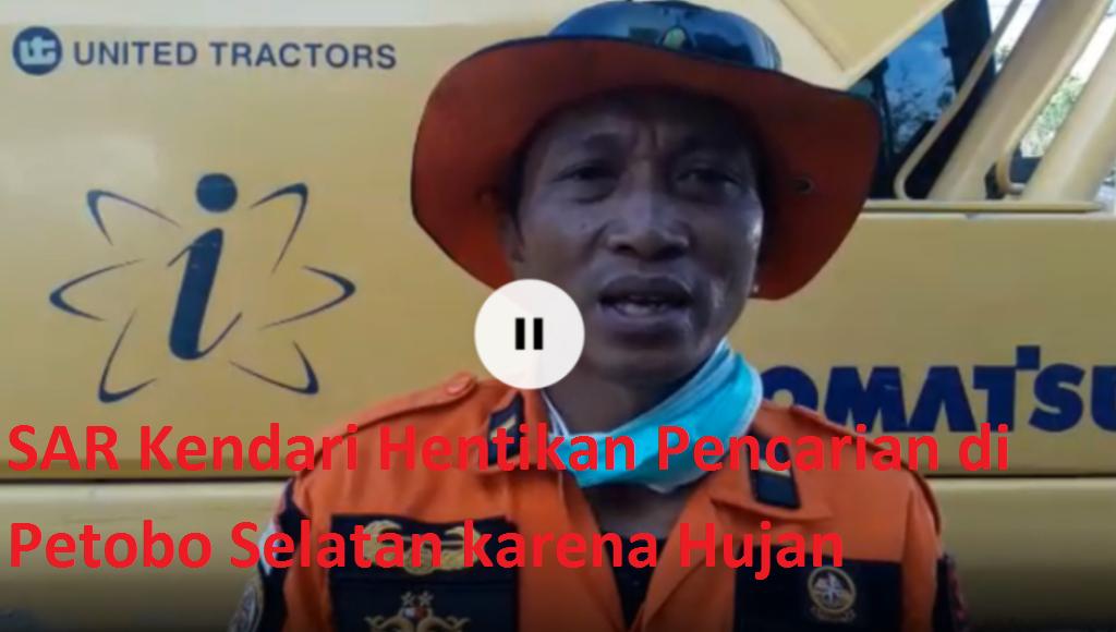 Video : SAR Kendari Hentikan Pencarian di Petobo Selatan karena Hujan